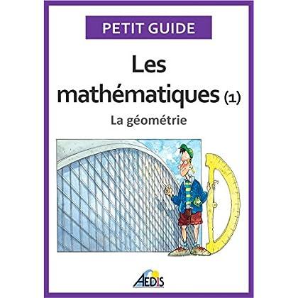 Les mathématiques: La géométrie (Petit guide t. 25)