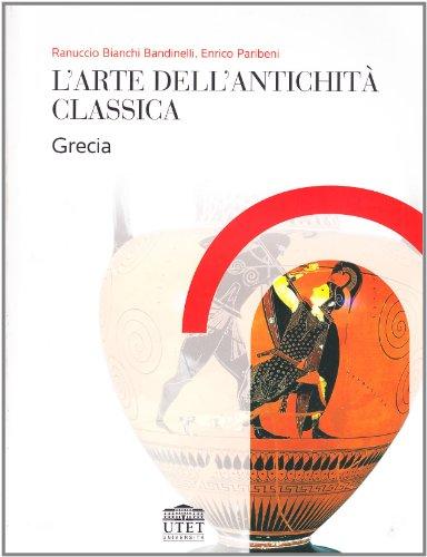 L'arte della antichit classica. Grecia