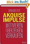 Akquise-Impulse: Motivieren - überzeu...