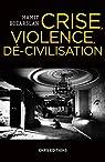 Crise, violence, dé-civilisation par Bozarslan