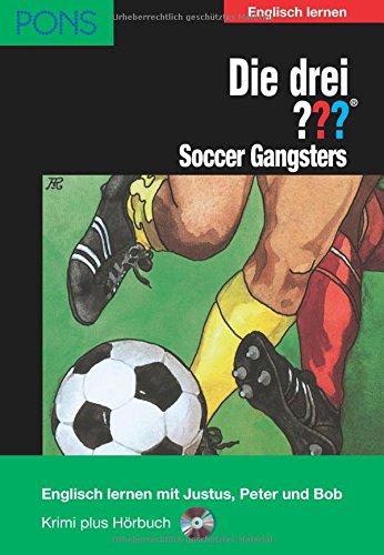 PONS Die drei ??? Fragezeichen, Soccer Gangsters: Englisch lernen mit Justus, Peter und Bob