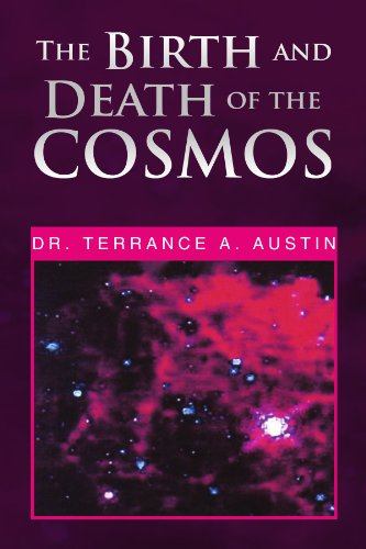 The Birth and Death of the Cosmos