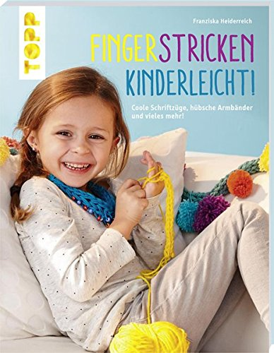 rleicht!: Coole Schriftzüge, hübsche Armbänder und vieles mehr! (Spaß-sommer-kunsthandwerk Für Kinder)