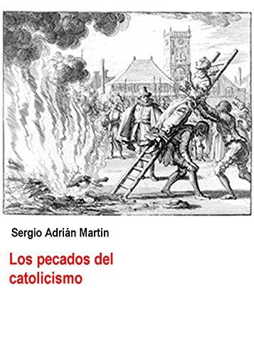 Los pecados del catolicismo por Sergio Martin