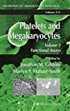 Platelets and Megakaryocytes: Volume 1: Functional Assays: Methods and Protocols (Methods in Molecular Biology, Band 272) -