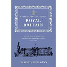 [I NEVER KNEW THAT ABOUT ROYAL BRITAIN BY WINN, CHRISTOPHER]HARDBACK