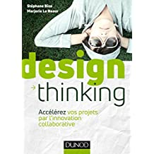 Design Thinking : Accélérez vos projets par l'innovation collaborative (Hors collection)