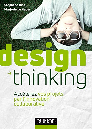 Design Thinking : Acclrez vos projets par l'innovation collaborative (Hors collection)