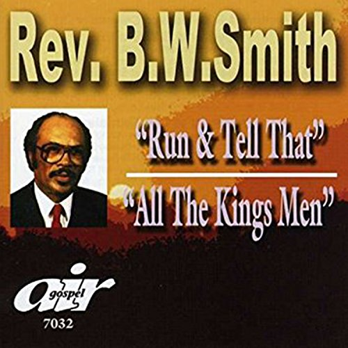 Sermons: Run and Tell That & All the Kings Men (W Smith B)