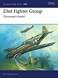 23rd Fighter Group. Chennault's Sharks (Aviation Elite Units)