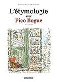 L'Etymologie avec Pico Bogue - tome 2 - L'Etymologie avec Pico Bogue...