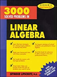 3,000 Solved Problems in Linear Algebra (Schaum's Solved Problems Series) by Seymour Lipschutz (1988-10-01)