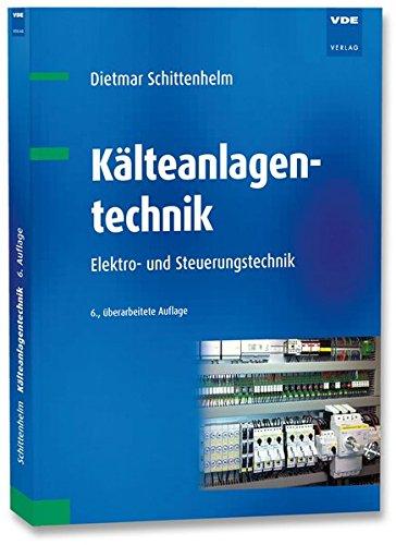 Kälteanlagentechnik: Elektro- und Steuerungstechnik (Kältetechnik)