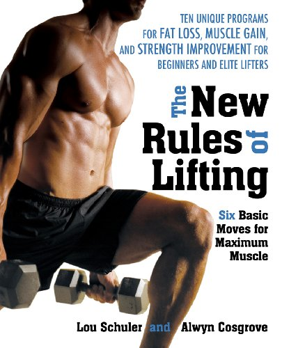 The New Rules of Lifting: Six Basic Moves for Maximum Muscle (English Edition) por Lou Schuler