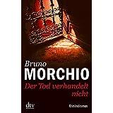 Der Tod verhandelt nicht: Kriminalroman