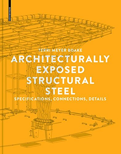 Structural Steel Frame (Architecturally Exposed Structural Steel: Specifications, Connections, Details)