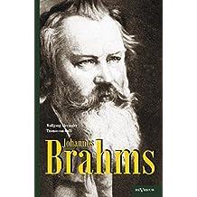 Johannes Brahms. Eine Biographie: Mit Vielen Abbildungen, Notenbeispielen Und Faksimiles