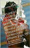DOCUMENT Françafrique Comte Mathieu Nalecz-Cichocki présente le Lanceur d'Alerte Philippe Desmars qui témoigne Affaires Togo, RCI: Du bombardement de Bouaké en CI à la torture camp gendarmerie Lomé !