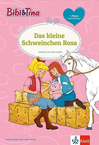 Bibi und Tina - Das kleine Schweinchen Rosa - 1. Klasse ab 6 Jahren (Lesen lernen mit Bibi und Tina)