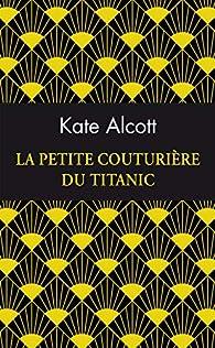 La petite couturière du Titanic par Kate Alcott
