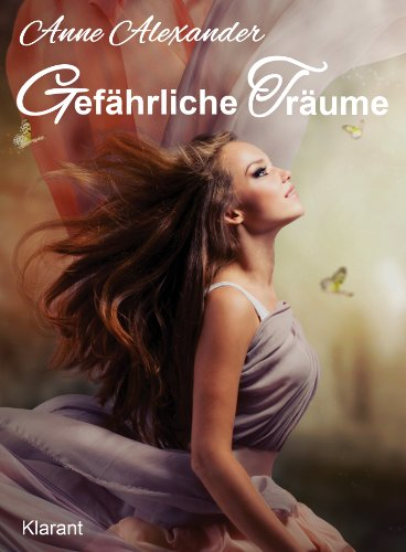 Gefährliche Träume. Romantik Thriller: Eine wunderschöne Liebesgeschichte, verbunden mit einem...