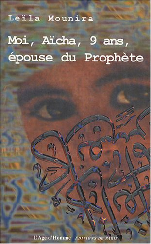 Moi Aicha 9 Ans Epouse du Prophète