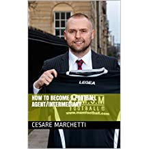 How to become a Football Agent/Intermediary (English Edition)