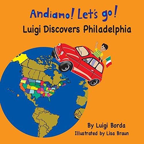 andiamo-lets-go-luigi-discovers-philadelphia-by-luigi-borda-2014-04-01
