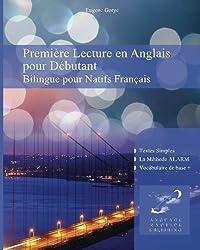 Première Lecture en Anglais pour Débutantnt: Bilingue pour Natifs Français