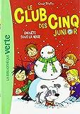 Le Club des Cinq Junior 08 - Enquête sous la neige