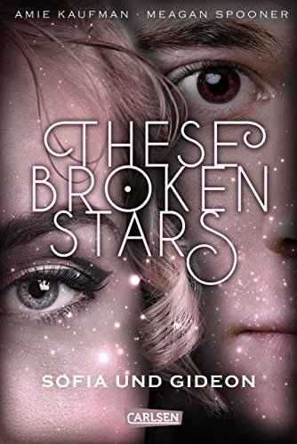 These Broken Stars. Sofia und Gideon (German Edition) eBook: Amie Kaufman, Meagan Spooner, Stefanie Frida Lemke: Amazon.es: Tienda Kindle