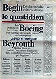 QUOTIDIEN DE PARIS (LE) [No 1171] du 31/08/1983 - BEGIN DEMISSIONNAIRE - IL VEUT EVITER LE DELUGE - BOEING - LES TERRORISTES ACCENTUENT LEUR CHANTAGE ALORS QUE LA FRANCE TENTE DE NEGOCIER LA LIBERATION DES OTAGES - BEYROUTH - POLOGNE - ETAT DE GUERRE POUR LE 3EME ANNIVERSAIRE DES ACCORDS DE GDANSK - ENERGIE - PARTIS - FAUVET - LA REPLIQUE DE JAMET A UN HOMME QUI NE SAIT PAS COMPTER.