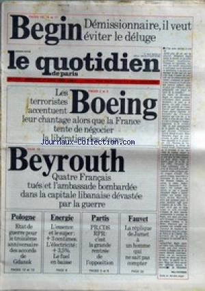 QUOTIDIEN DE PARIS (LE) [No 1171] du 31/08/1983 - BEGIN DEMISSIONNAIRE - IL VEUT EVITER LE DELUGE -...