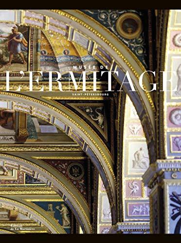 Musée de l'Ermitage, Saint-Pétersbourg. L'Intégrale des collections par Collectif