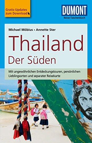 DuMont Reise-Taschenbuch Reiseführer Thailand Der Süden: mit praktischen Downloads aller Karten und Grafiken (DuMont Reise-Taschenbuch E-Book)