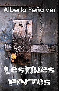 Les dues portes (Catalan Edition) de [Peñalver, Alberto]