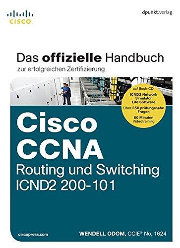 Cisco CCNA Routing und Switching ICND2 200-101: Das offizielle Handbuch zur erfolgreichen Zertifizierung (mit CD)