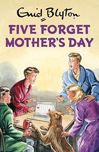 Five Forget Mother's Day (Enid Blyton for Grown Ups) by [Vincent, Bruno]
