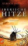 Iberische Hitze: Kriminalroman (Dolf Tschirner 1) von Ulrich Brandt