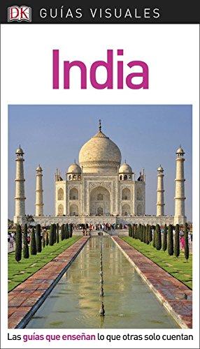 Guía Visual India: Las guías que enseñan lo que otras solo cuentan (GUIAS VISUALES) por Varios autores