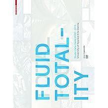 Fluid Totality: Studio Zaha Hadid 2000-2015. University of Applied Arts Vienna (Edition Angewandte)