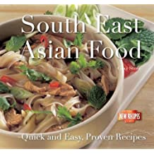 South-East Asian Food: Quick and Easy, Proven Recipes