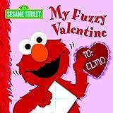 My Fuzzy Valentine (Sesame Street) by Naomi Kleinberg (2005-12-27)