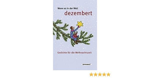 Wenn es in der Welt dezembert: Gedichte für die Weihnachtszeit ...