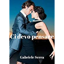 Ci devo pensare (Italian Edition)