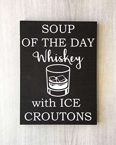 prz0vprz0v Soup of The Day Sign Whiskey Sign Whiskey Drinker Gift Whiskey Lover Gift Whiskey Bar Sign Funny Whiskey Sign Shot of Whiskey