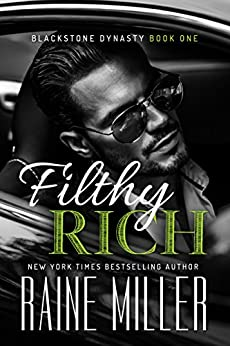 Filthy Rich (Blackstone Dynasty Book 1) (English Edition) di [Miller, Raine]