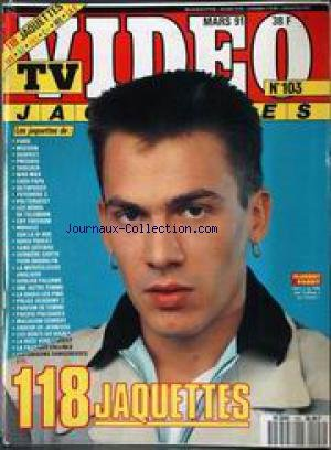 TV VIDEO JAQUETTES [No 103] du 01/03/1991 - 118 JAQUETTES - FLORENT PAGNY.