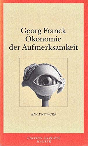 Franck, Georg: Ökonomie der Aufmerksamkeit: Ein Entwurf