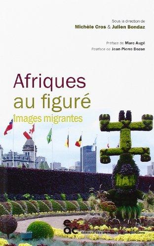 Afriques au figuré - Images migrantes par Michèle Cros